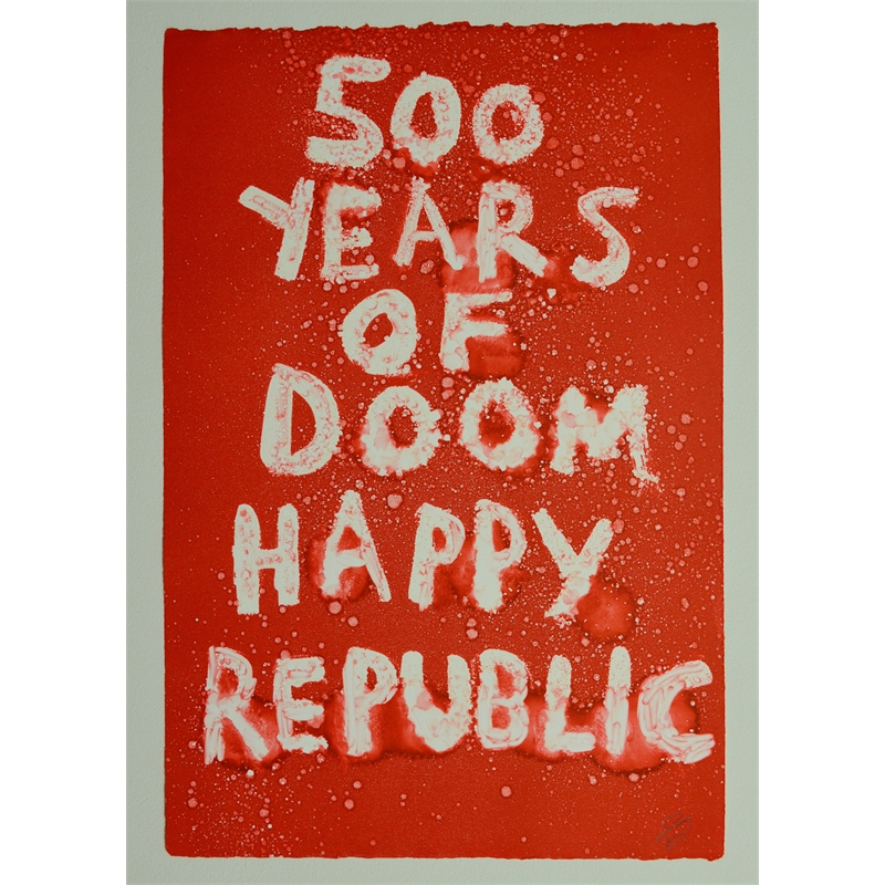 500 YEARS OF DOOM HAPPY REPUBLIC by Edgar Heap of Birds