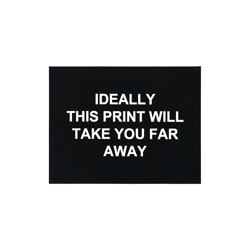 Ideally This Print Will Take You Far Away (20/30), 2016