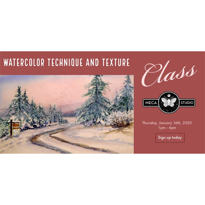 WATERCOLOR TECHNIQUE & TEXTURE, Thursday, January 16, 2020 1pm-4pm