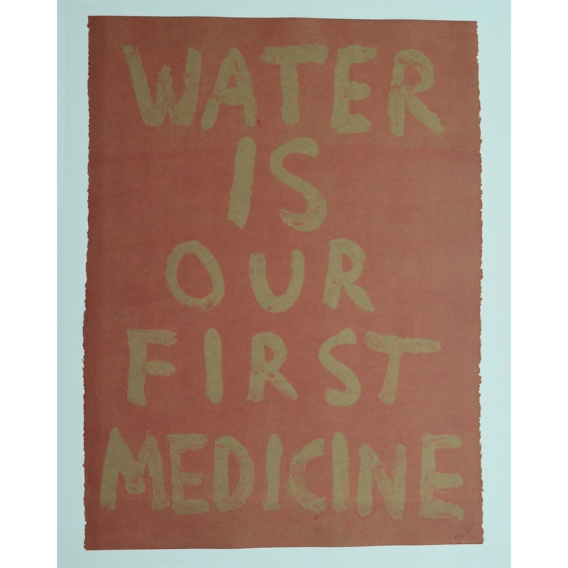 WATER IS OUR FIRST MEDICINE by Edgar Heap of Birds