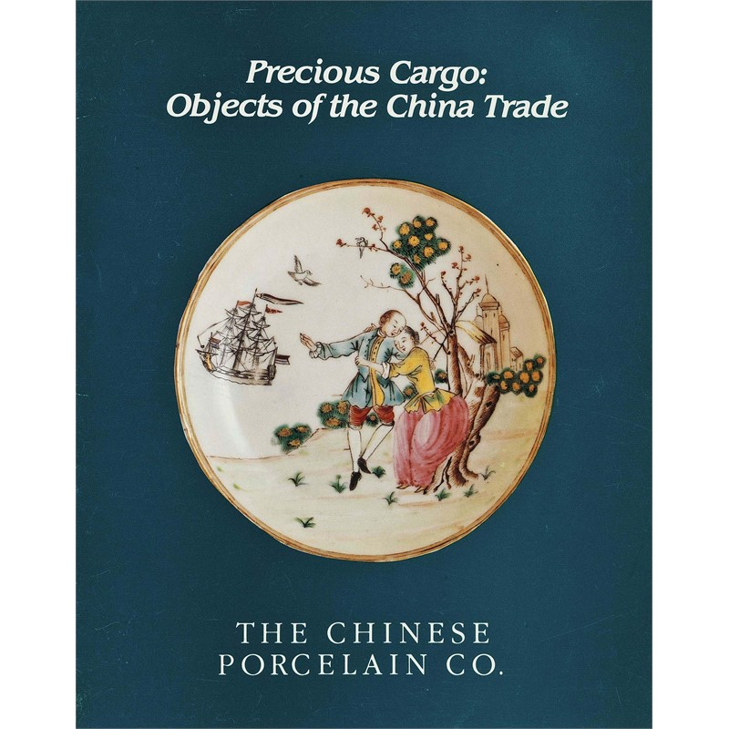 Precious Cargo: Objects of the China Trade, 1985