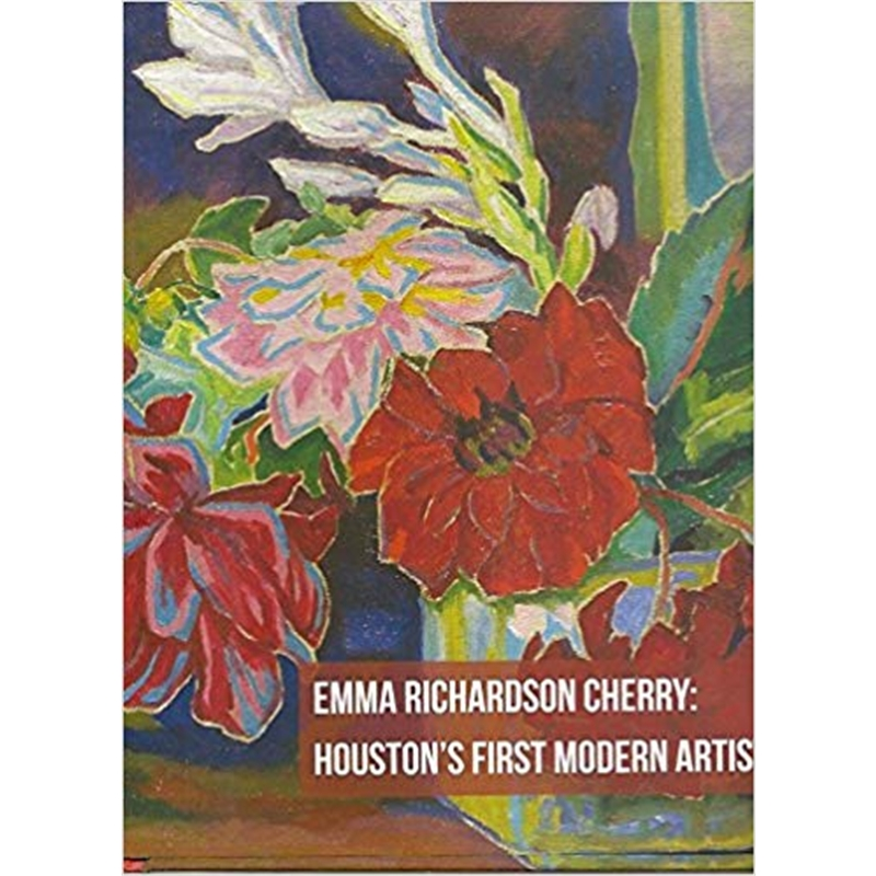 Emma Richardson Cherry: Houston's First Modern Artist
