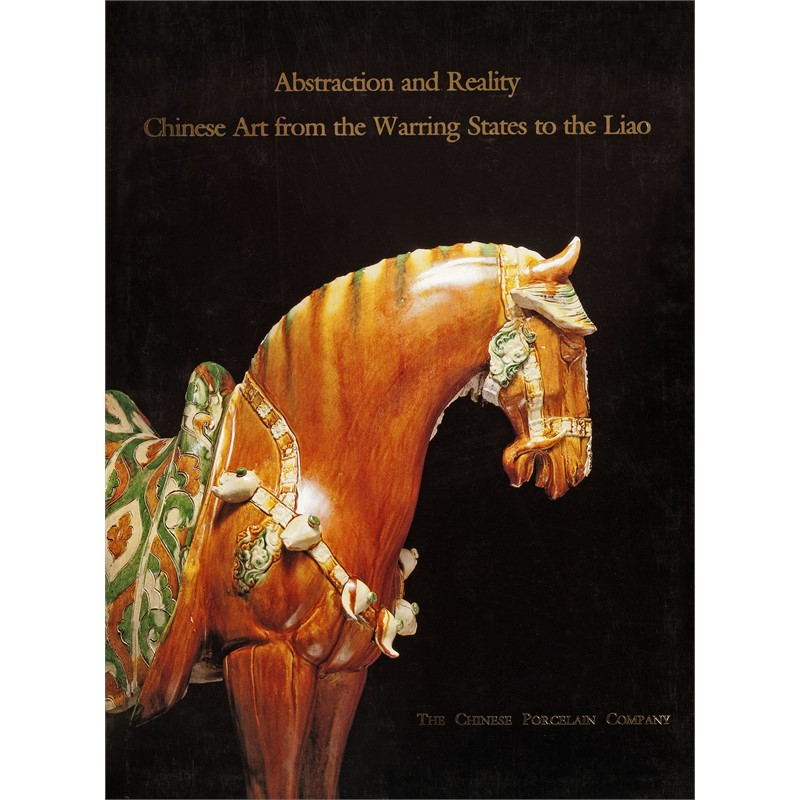 Abstraction and Reality: Chinese Art from the Warring States to the Liao, 1999