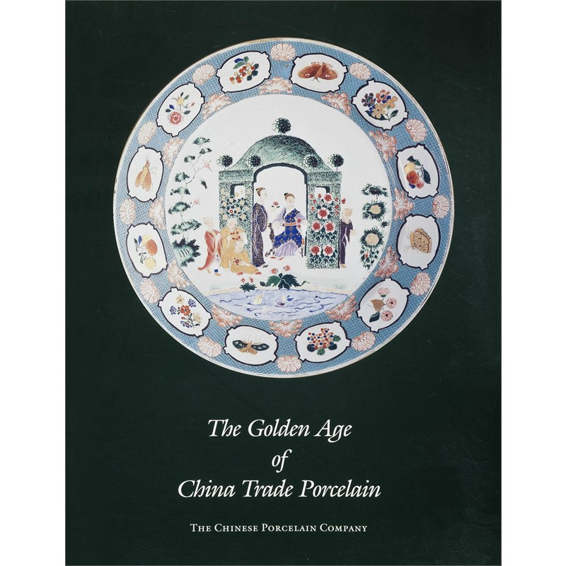 The Golden Age of China Trade Porcelain, 1994
