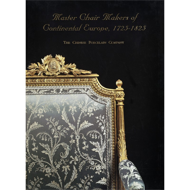 Master Chair Makers of Continental Europe, 1725-1825, 1999