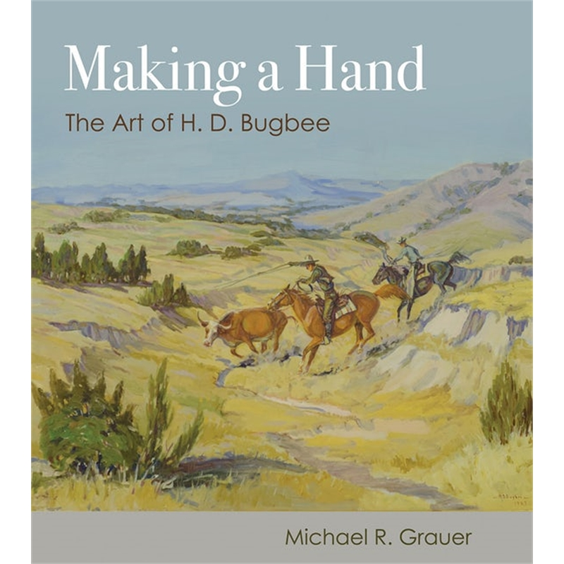 Making a Hand, The Art of H.D. Bugbee, 2019