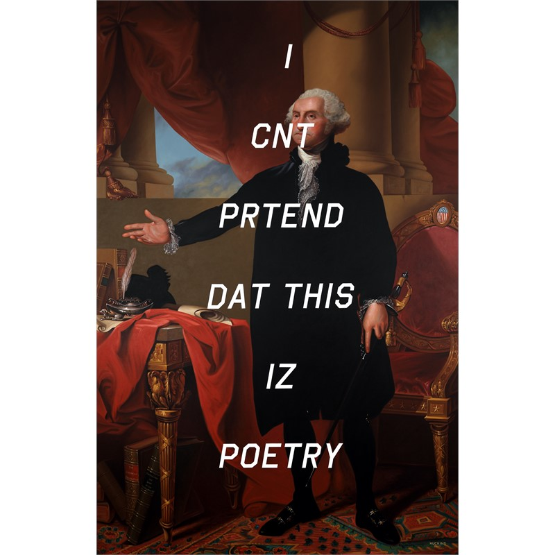 George Washington (The Lansdowne Portrait): I Can't Pretend That This Is Poetry, 2017