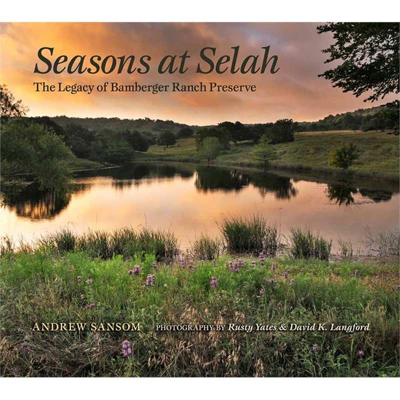 Seasons at Selah The Legacy of Bamberger Ranch Preserve, 2018