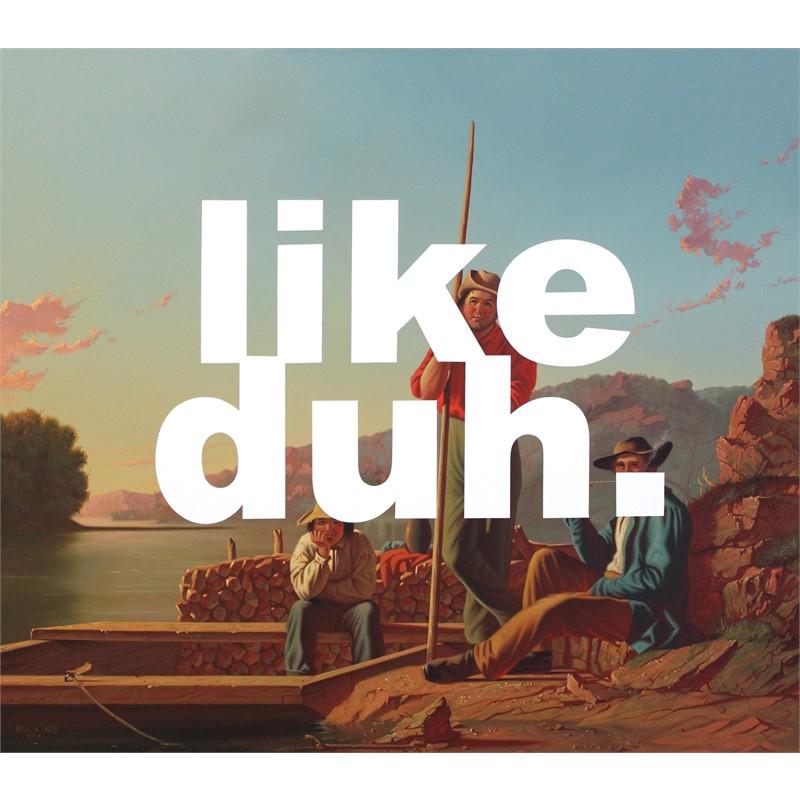 The Wood-Boat: Like Duh , 2016