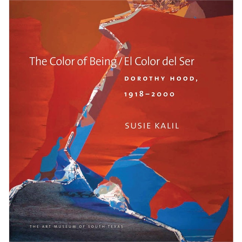 The Color of Being/ El Color del Ser, Dorothy Hood, 2016