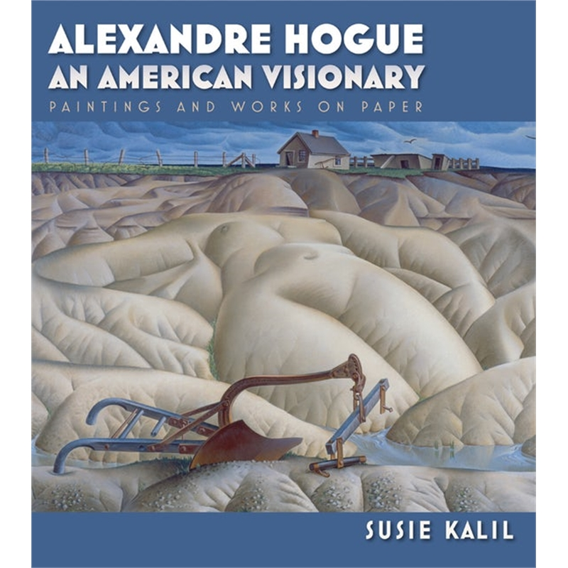 Alexander Hogue and American Visionary