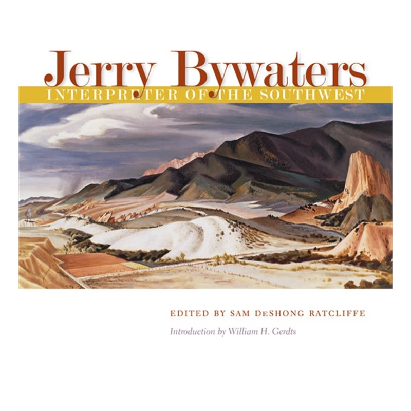 Jerry Bywaters Interpreter of the Southwest, 2007
