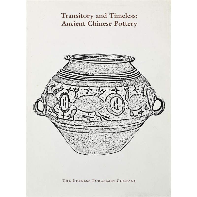 Transitory and Timeless: Ancient Chinese Pottery, 2002