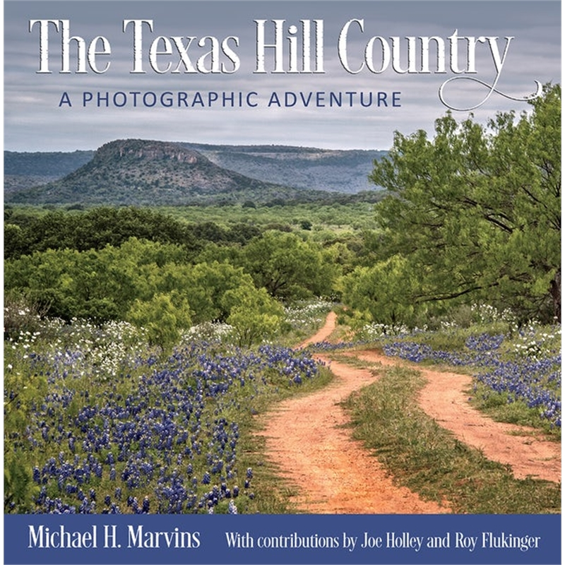 The Texas Hill Country, a Photographic Adventure, 2018