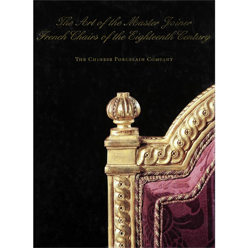 The Art of the Master Joiner: French Chairs of the Eighteenth Century, 1997