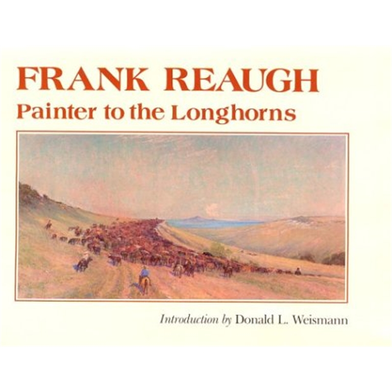 Frank Reaugh Painter to the Longhorns, 1985