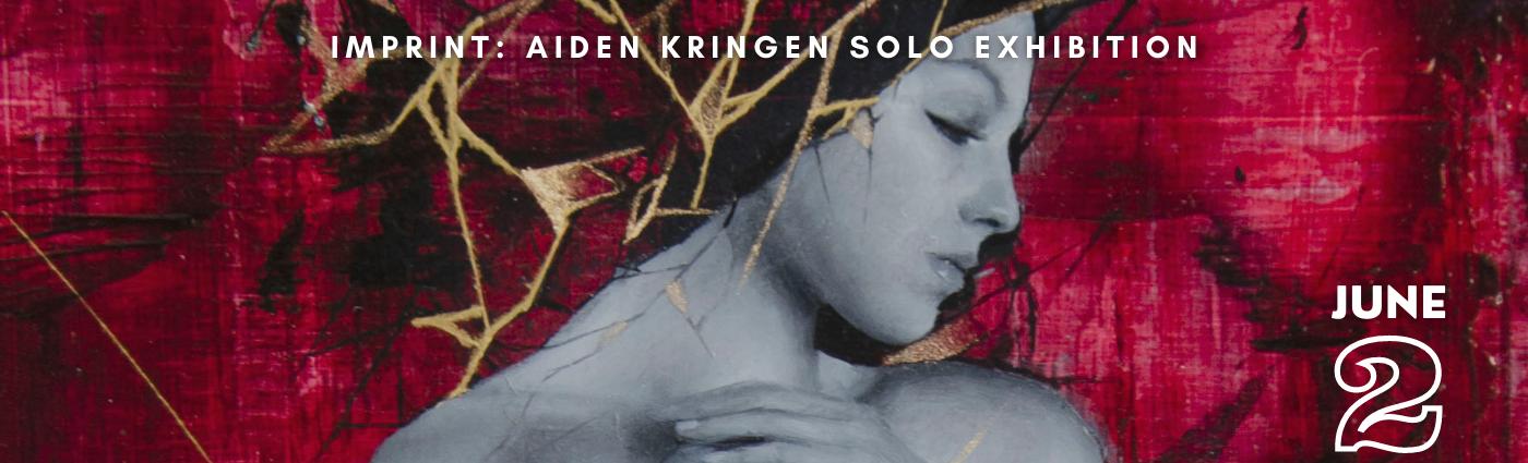 Imprint: Aiden Kringen Solo Exhibition promo banner
